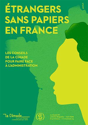Etrangers Sans Papiers En France Les Conseils De La Cimade Pour